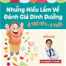 TỌA ĐÀM Những hiểu lầm về đánh giá dinh dưỡng ở trẻ từ 1-5 tuổi